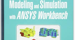 Book Recommendation To Learn Simulation with ANSYS™ Workbench and FEM